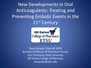 New Developments in Oral Anticoagulants: Treating and Preventing Embolic Events in the 21 st  Century