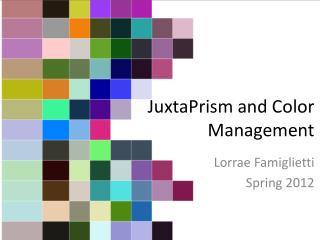 JuxtaPrism and Color Management