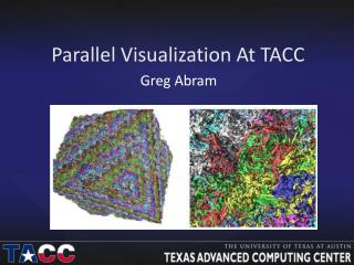 Parallel Visualization At TACC