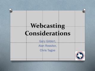 Webcasting Considerations