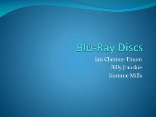 Blu -Ray Discs