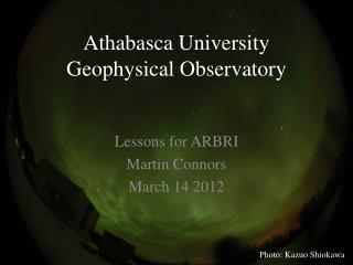 Athabasca University Geophysical Observatory