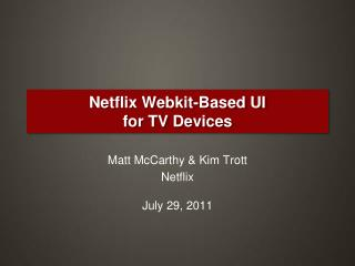 Netflix  Webkit -Based UI for TV Devices