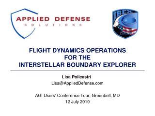 FLIGHT DYNAMICS OPERATIONS  FOR THE  INTERSTELLAR BOUNDARY EXPLORER