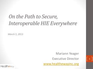On the Path to Secure, Interoperable HIE Everywhere