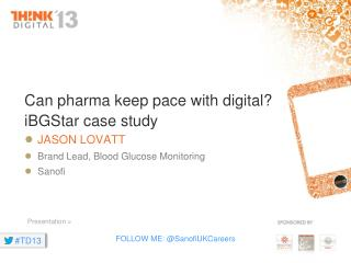 Can  pharma  keep pace with digital?  iBGStar  case study