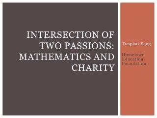 Intersection of Two Passions: Mathematics and Charity