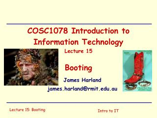 COSC1078 Introduction to Information Technology Lecture 15 Booting