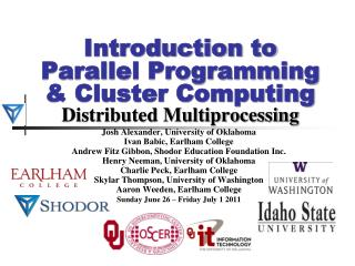 Introduction to Parallel Programming & Cluster Computing Distributed Multiprocessing