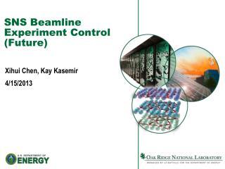 SNS  Beamline  Experiment Control (Future)