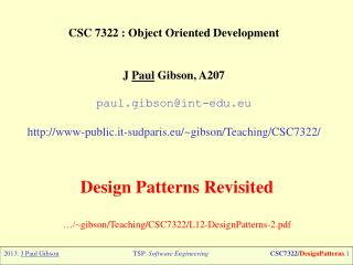 CSC 7322 : Object  Oriented Development J  Paul  Gibson, A207 paul.gibson@int-edu.eu http://www-public. it-sudparis.eu