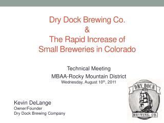 Kevin  DeLange Owner/Founder Dry Dock Brewing Company