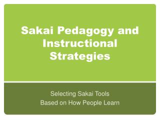 Sakai Pedagogy and Instructional Strategies