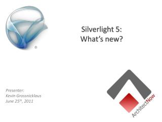 Silverlight 5: What's new?