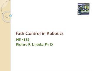 Path Control in Robotics
