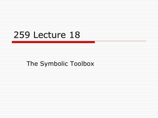 259 Lecture 18