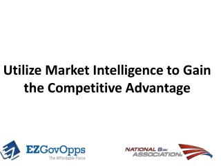 Utilize Market Intelligence to Gain the Competitive Advantage