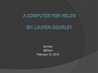 A computer for Helen By: Lauren Gourley