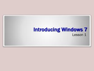 Introducing Windows 7