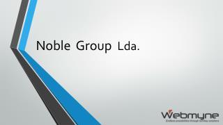 Noble  Group   Lda .