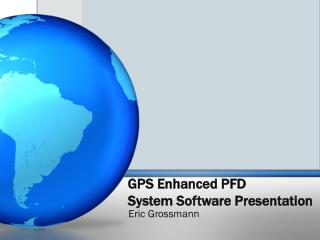 GPS Enhanced PFD  System Software Presentation