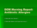 dom morning report: antibiotic allergies