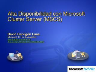 Alta Disponibilidad con Microsoft Cluster Server (MSCS)