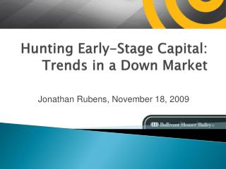 Hunting Early-Stage Capital: Trends in a Down Market