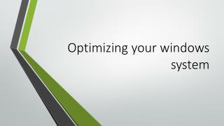 Optimizing your windows system