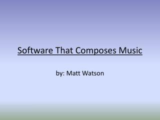 Software That Composes Music