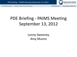PDE  Briefing - PAIMS  Meeting  September  13,  2012