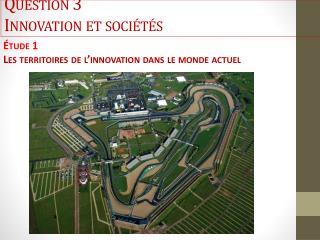 Question  3 Innovation et  sociétés