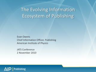 The Evolving Information  Ecosystem of Publishing