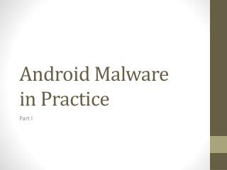 Android  Malware in Practice
