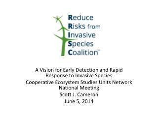 A Vision for Early Detection and Rapid Response to Invasive Species Cooperative Ecosystem Studies Units Network Nationa