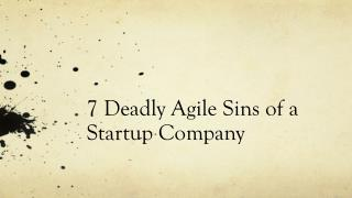 7 Deadly Agile Sins of a Startup Company