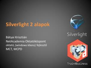 Silverlight  2 alapok