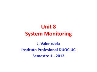 Unit  8 System Monitoring