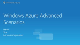 Windows Azure Advanced Scenarios