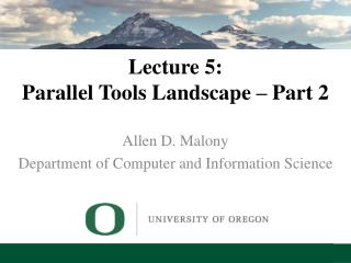 Lecture 5: Parallel Tools Landscape – Part 2