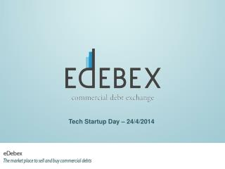 Tech Startup Day � 24/4/2014