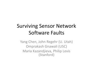 Surviving Sensor Network Software Faults