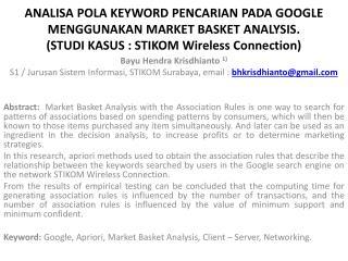 ANALISA POLA KEYWORD PENCARIAN PADA GOOGLE MENGGUNAKAN MARKET BASKET ANALYSIS. (STUDI KASUS : STIKOM Wireless Connectio