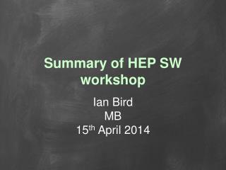 Summary of HEP SW workshop