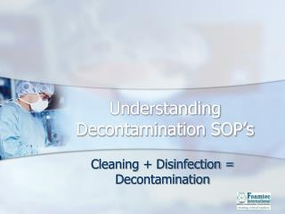 Understanding Decontamination SOP's