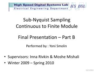 Sub- Nyquist  Sampling Continuous to Finite Module Final Presentation – Part B