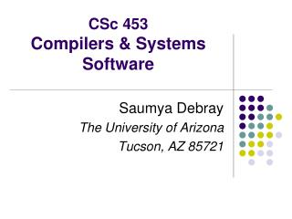 CSc  453 Compilers & Systems    Software