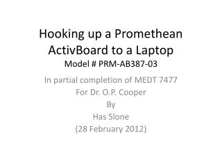 Hooking up a Promethean  ActivBoard  to a Laptop Model # PRM-AB387-03