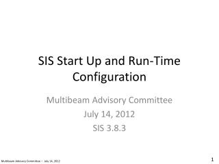 SIS Start Up and Run-Time Configuration