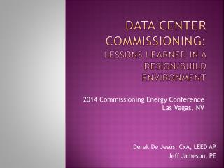 Data Center Commissioning: Lessons Learned in a Design/Build Environment